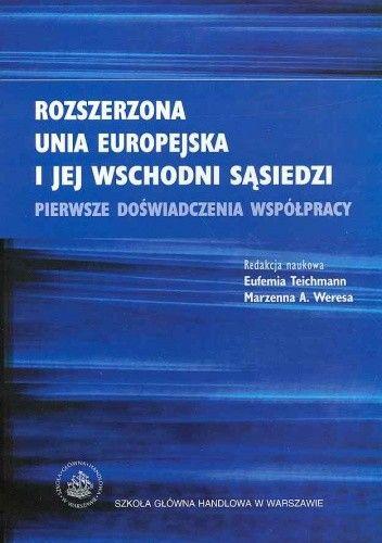 Okładka książki Rozszerzona Unia Europejska i jej wschodni sąsiedzi - Enlarged European Union and its eastern neighbours