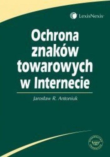 Okładka książki Ochrona znaków towarowych w internecie /Książka dla praktyków