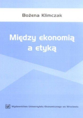 Okładka książki Między ekonomią a etyką
