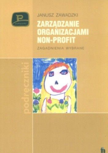 Okładka książki Zarządzanie Organizacjami Non-Profit Zagadnienia Wybrane