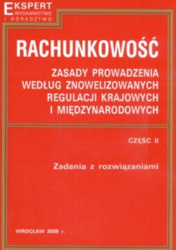 Okładka książki Rachunkowość  zasady prowadzenia według znowelizowanych regulacji krajowych i międzynarodowych cz. II