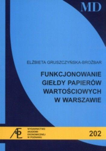 Okładka książki Funkcjonowanie giełdy papierów wartościowych w Warszawie