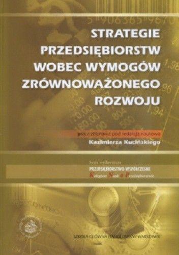 Okładka książki Strategie przedsiębiorstw wobec wymogów zrównoważonego rozwoju
