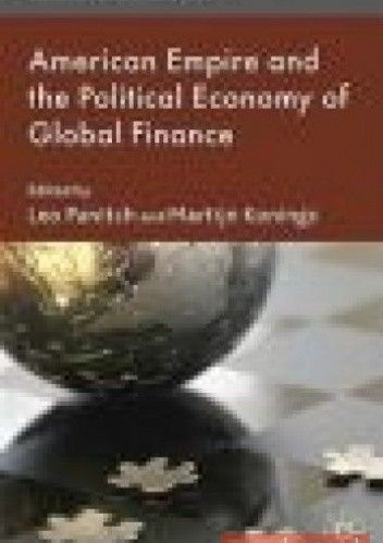 Okładka książki American Empire and the Political Economy of Global Finance