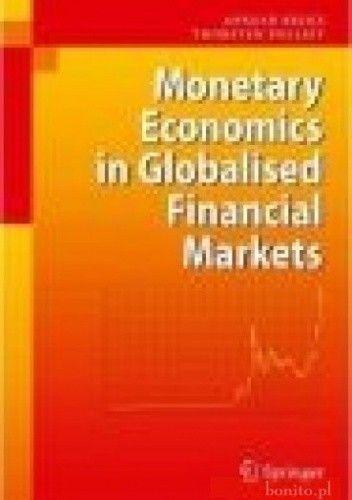 Okładka książki Monetary Economics in Globalised Financial Markets