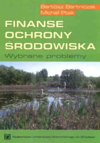 Okładka książki Finanse ochrony srodowiska. Wybrane problemy