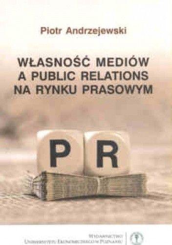 Okładka książki Własnosć mediów a public relations na rynku prasowym