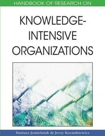 Okładka książki Handbook of Research on Knowledge-Intensive Organizations