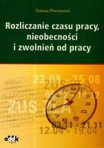 Okładka książki Rozliczanie czasu pracy, nieobecności i zwolnień od pracy.