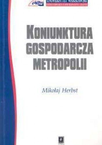 Okładka książki Koniunktura gospodarcza metropolii