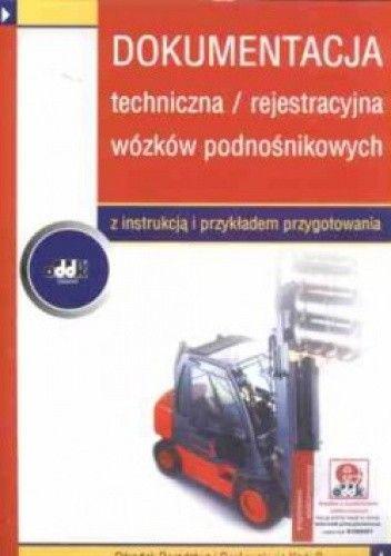 Okładka książki Dokumentacja techniczna/ rejestracyjna wózków podnosnikowych