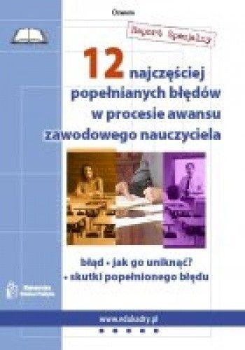 Okładka książki 12 najczęściej popełnianych błędów w procesie awansu zawodowego nauczyciela