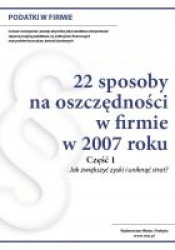 Okładka książki 22 sposoby na oszczędności w firmie w 2007 roku. Część 1