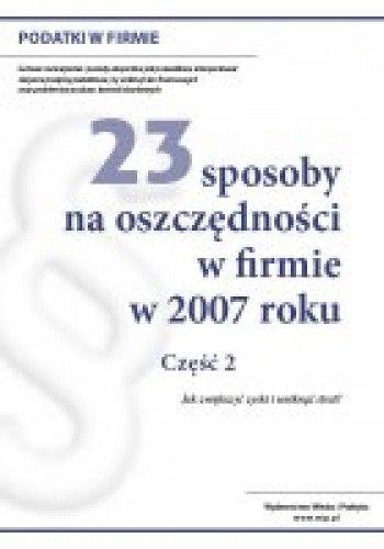 Okładka książki 23 sposoby na oszczędności w firmie w 2007 roku. Część 2