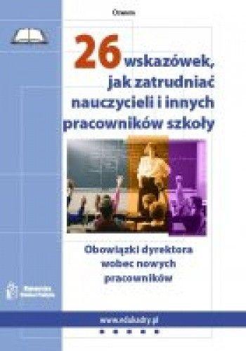 Okładka książki 26 wskazówek, jak zatrudniać nauczycieli i innych pracowników szkoły