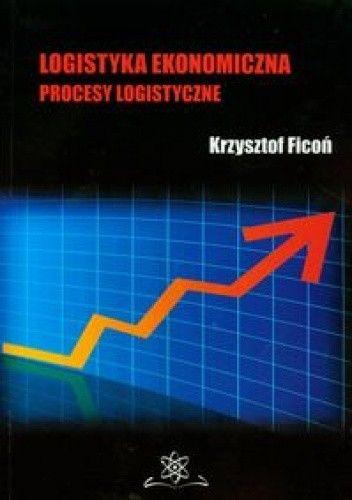 Okładka książki Logistyka ekonomiczna Procesy logistyczne