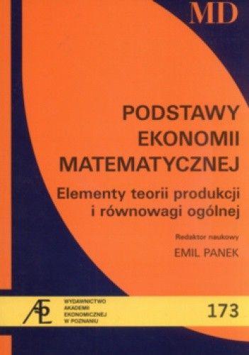 Okładka książki Podstawy ekonomii matematycznej Elementy teorii produkcji i równowagi ogólnej