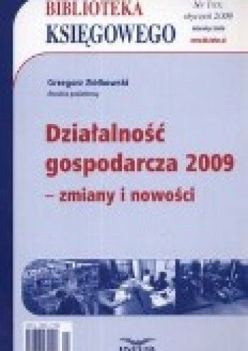 Okładka książki Działalność Gospodarcza 2009 - Zmiany I Nowości. Biblioteka Księgowego 2009/01