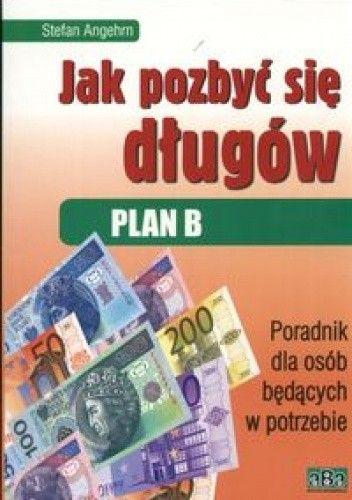 Okładka książki Jak pozbyć się długów Plan B