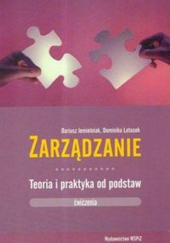 Okładka książki Zarządzanie teoria i praktyka od podstaw, ćwiczenia