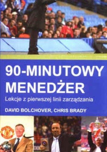 Okładka książki 90-minutowy menedżer. Lekcje z pierwszej linii zarządzania