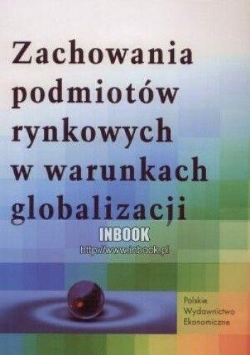 Okładka książki Zachowania podmiotów rynkowych w warunkach globalizacji