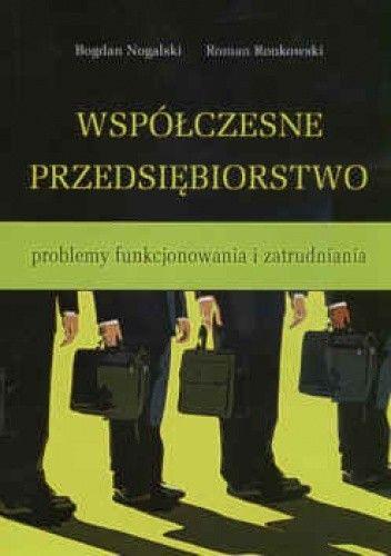 Okładka książki Współczesne przedsiębiorstwo problem funkcjonowania i zatrudniania