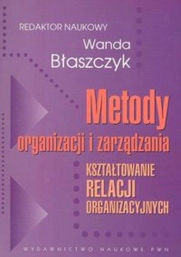 Okładka książki Metody organizacji i zarządzania - Błaszczyk Wanda