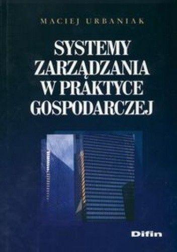 Okładka książki Systemy zarządzania w praktyce gospodarczej