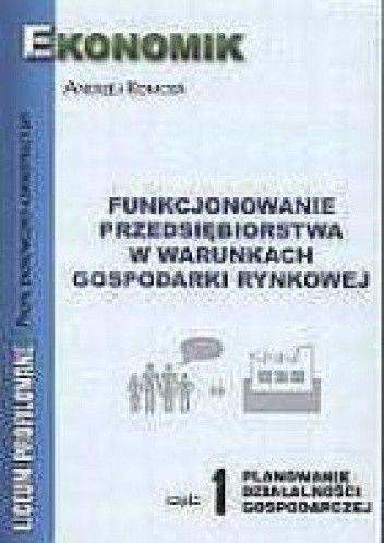 Okładka książki Funkcjonowanie przedsiębiorstwa w warunkach gospodarki rynkowej c