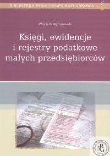 Okładka książki Księgi, ewidencje i rejestry podatkowe małych