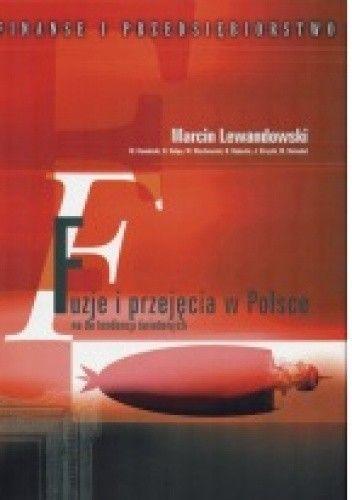 Okładka książki Fuzje i przejęcia w Polsce na tle tendencji światowych