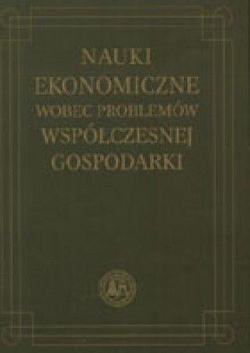 Okładka książki Nauki ekonomiczne wobec problemów współczesnej gospodarki