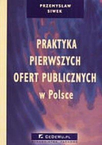 Okładka książki Praktyka pierwszych ofert publicznych