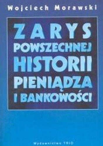 Okładka książki Zarys powszechnych dziejów pieniądza i bankowości