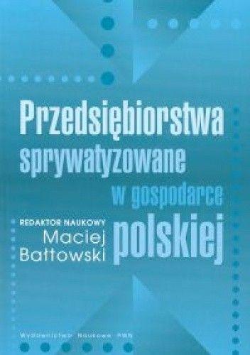 Okładka książki Przedsiębiorstwa sprywatyzowane w gospodarce polskiej