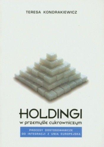 Okładka książki Holdingi w przemyśle cukrowniczym