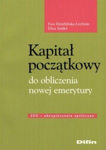 Okładka książki Kapitał początkowy do obliczenia nowej emerytury