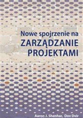 Okładka książki Nowe spojrzenie na zarządzanie projektami