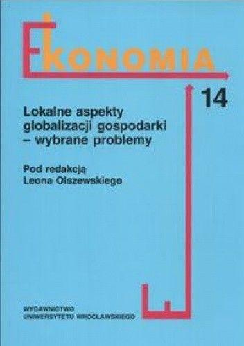 Okładka książki Lokalne aspekty globalizacji gospodarki - wybrane problemy
