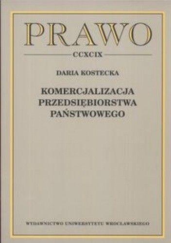Okładka książki Komercjalizacja przedsiębiorstwa państwowego