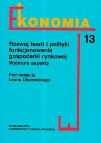Okładka książki Rozwój teorii i polityki funkcjonowania gospododarki rynkowej. Wybrane aspekty