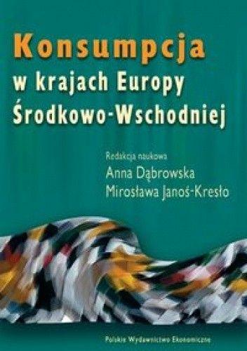 Okładka książki Konsumpcja w krajach Europy środkowo - Wschodniej