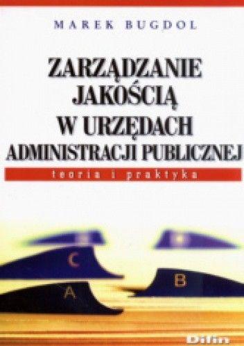 Okładka książki zarządzanie jakością w urzędach administracji publicznej. Teoria i praktyka