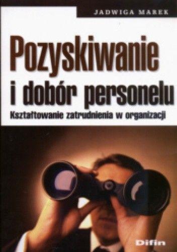 Okładka książki Pozyskiwanie i dobór personelu. Kształtowanie zatrudnienia w organizacji