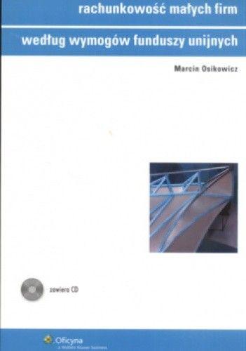 Okładka książki Rachunkowość małych firm według wymogów funduszy unijnych
