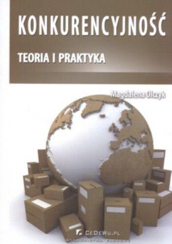 Okładka książki Konkurencyjność. Teoria i praktyka