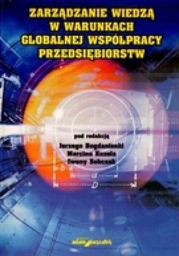 Okładka książki Zarządzanie wiedzą w warunkach globalnej współpracy przedsiębiorstw