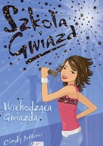 Okładka książki Szkoła Gwiazd: Wschodząca gwiazda