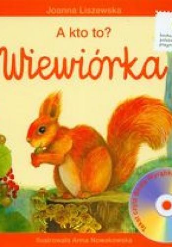 Okładka książki Wiewiórka A kto to/zCD/